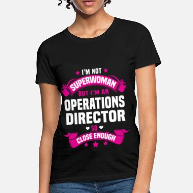 Operations Director Funny Operations Director - Women's T-Shirt
