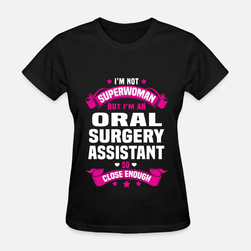 Super Woman T-Shirts - Oral Surgery Assistant - Women's T-Shirt black