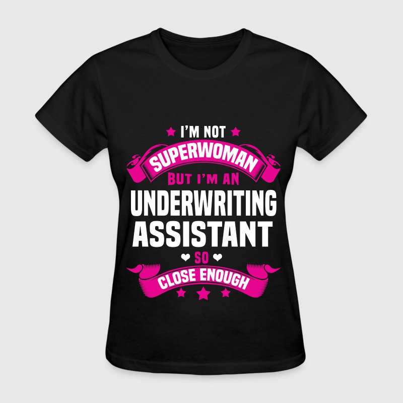 underwriting assistant womens t shirt