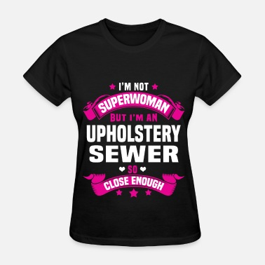 Upholstery Sewer Upholstery Sewer - Women's T-Shirt
