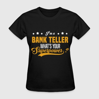 Bank Teller - Women's T-Shirt