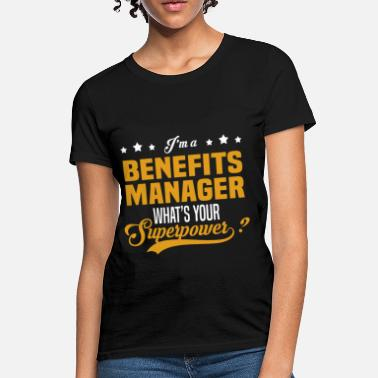 Benefits Manager Funny Benefits Manager - Women's T-Shirt