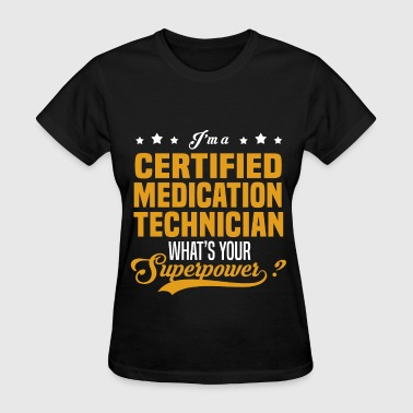 Certified Medication Technician - Women's T-Shirt