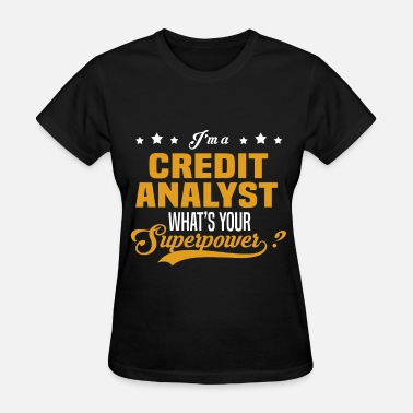 Credit Analyst Funny Credit Analyst - Women's T-Shirt