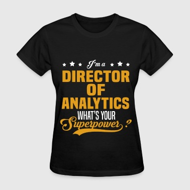 Director of Analytics - Women's T-Shirt