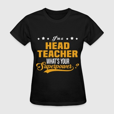 Head Start Teacher Head Teacher - Women's T-Shirt