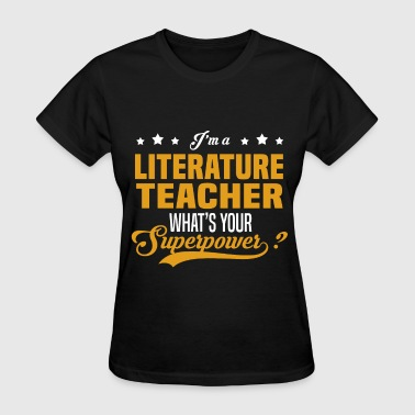 Literature Teacher Funny Literature Teacher - Women's T-Shirt
