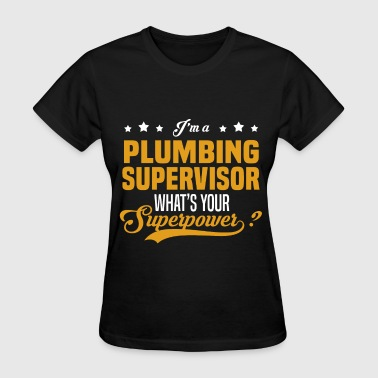 Plumbing Supervisor - Women's T-Shirt