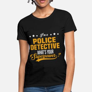 31b5f4e6 Police Detective Funny Police Detective - Women's T-Shirt
