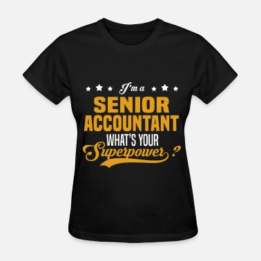 Senior Accountant Funny Senior Accountant - Women's T-Shirt
