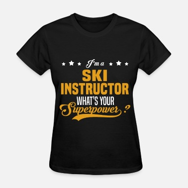 Ski Instructor Funny Ski Instructor - Women's T-Shirt