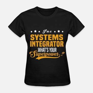 Systems Integrator Funny Systems Integrator - Women's T-Shirt