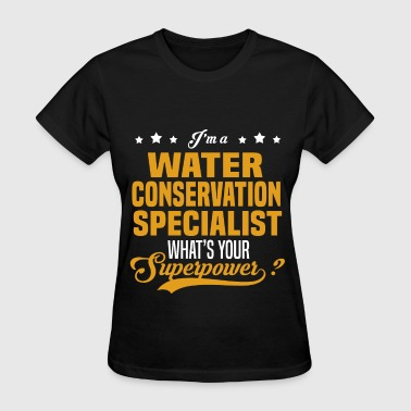 Water Conservation Specialist - Women's T-Shirt