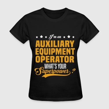 Auxiliary Equipment Operator - Women's T-Shirt