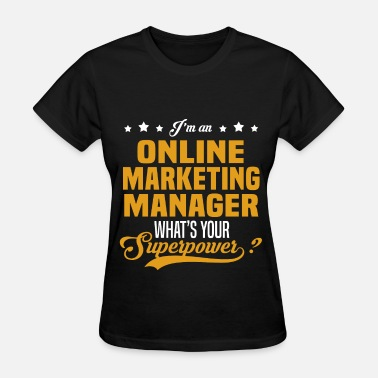 Online Marketing Manager Funny Online Marketing Manager - Women's T-Shirt