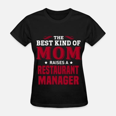 Restaurant Manager Funny Restaurant Manager - Women's T-Shirt