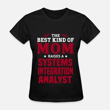 Systems Integration Analyst Systems Integration Analyst - Women's T-Shirt