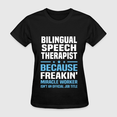 Bilingual Bilingual Speech Therapist - Women's T-Shirt