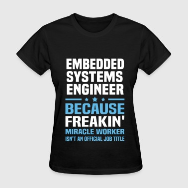 Embedded Systems Engineer - Women's T-Shirt