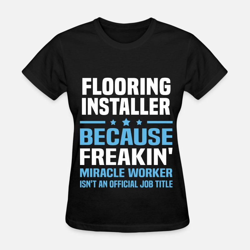 Installer T-Shirts - Flooring Installer - Women's T-Shirt black
