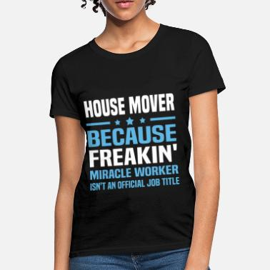 House Mover Apparel House Mover - Women's T-Shirt