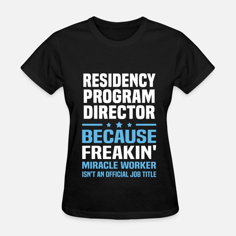 Residency Program Director T-Shirts - Residency Program Director - Women's T-Shirt black