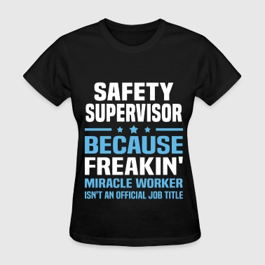 Safety Supervisor - Women's T-Shirt