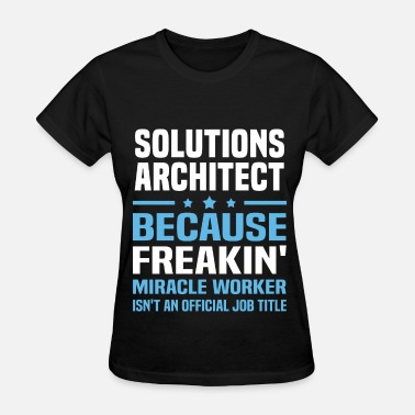 Solutions Solutions Architect - Women's T-Shirt