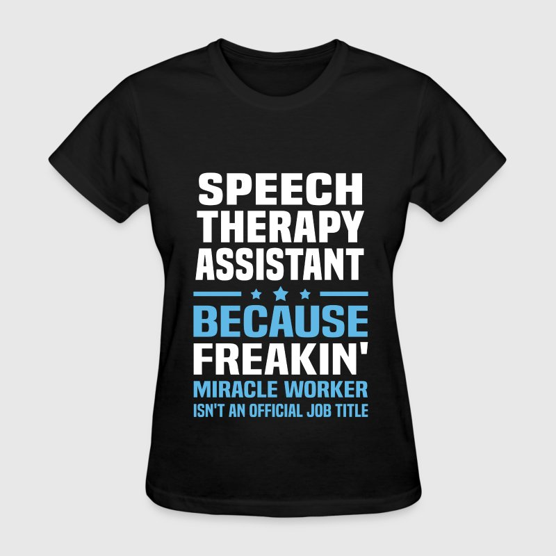 Speech Therapy Assistant - Women's T-Shirt