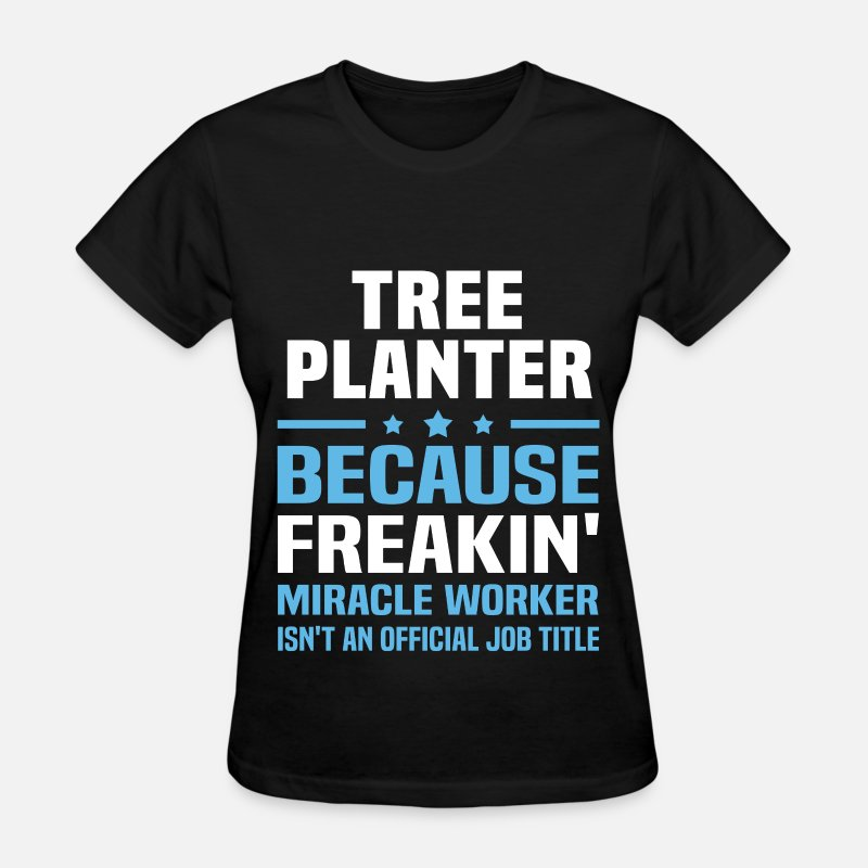 Tree Planter T-Shirts - Tree Planter - Women's T-Shirt black