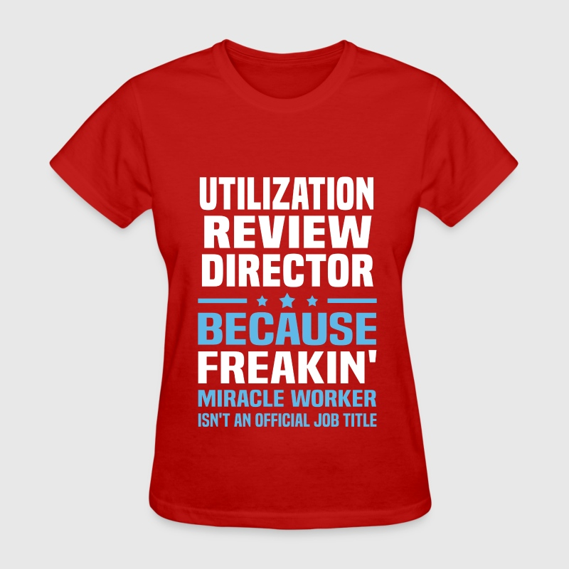 Utilization Review Director by bushking | Spreadshirt