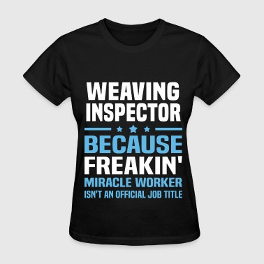 Weave Weaving Inspector - Women's T-Shirt