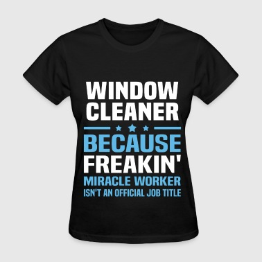 Cleaner Window Cleaner - Women's T-Shirt