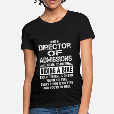 Admissions Director Funny Director Of Admissions - Women's T-Shirt