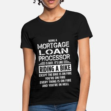 Loan Mortgage Loan Processor - Women's T-Shirt