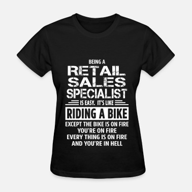 Retail Sales Specialist Retail Sales Specialist - Women's T-Shirt