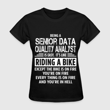 Senior Data Quality Analyst - Women's T-Shirt
