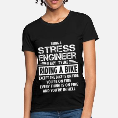 Stress Stress Engineer - Women's T-Shirt