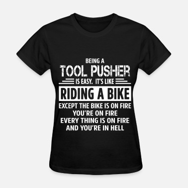 Tool Pusher Tool Pusher - Women's T-Shirt