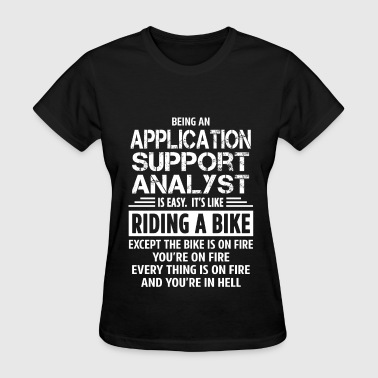 Application Analyst Application Support Analyst - Women's T-Shirt