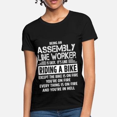 Assembly Line Worker Funny Assembly Line Worker - Women's T-Shirt