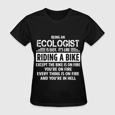 Ecologist Funny Ecologist - Women's T-Shirt