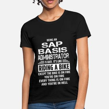 Shop Sap Basis Administrator T-Shirts online | Spreadshirt