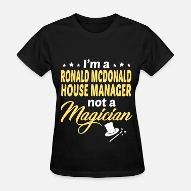 Mcdonalds Ronald McDonald House Manager - Women's T-Shirt