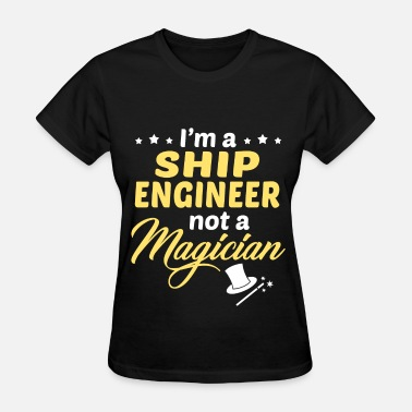 Ship Engineer Ship Engineer - Women's T-Shirt