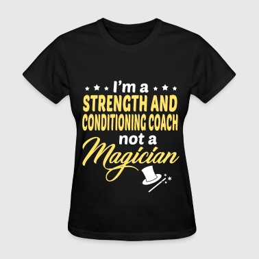 Strength and Conditioning Coach - Women's T-Shirt