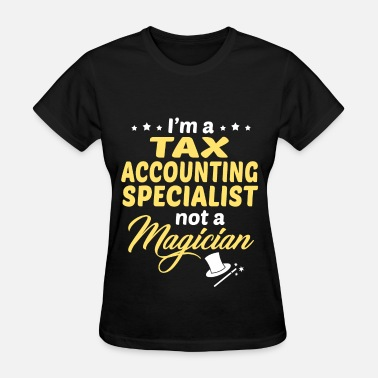 Tax Accountant Tax Accounting Specialist - Women's T-Shirt