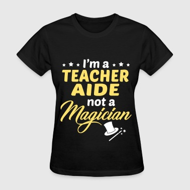Teachers Aide Teacher Aide - Women's T-Shirt