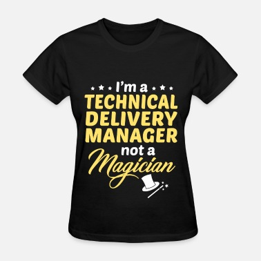Service Delivery Manager Funny Technical Delivery Manager - Women's T-Shirt