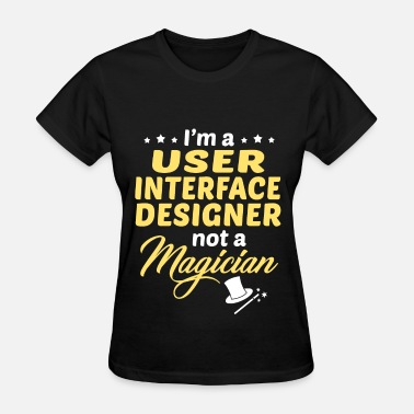 User Interface Design User Interface Designer - Women's T-Shirt
